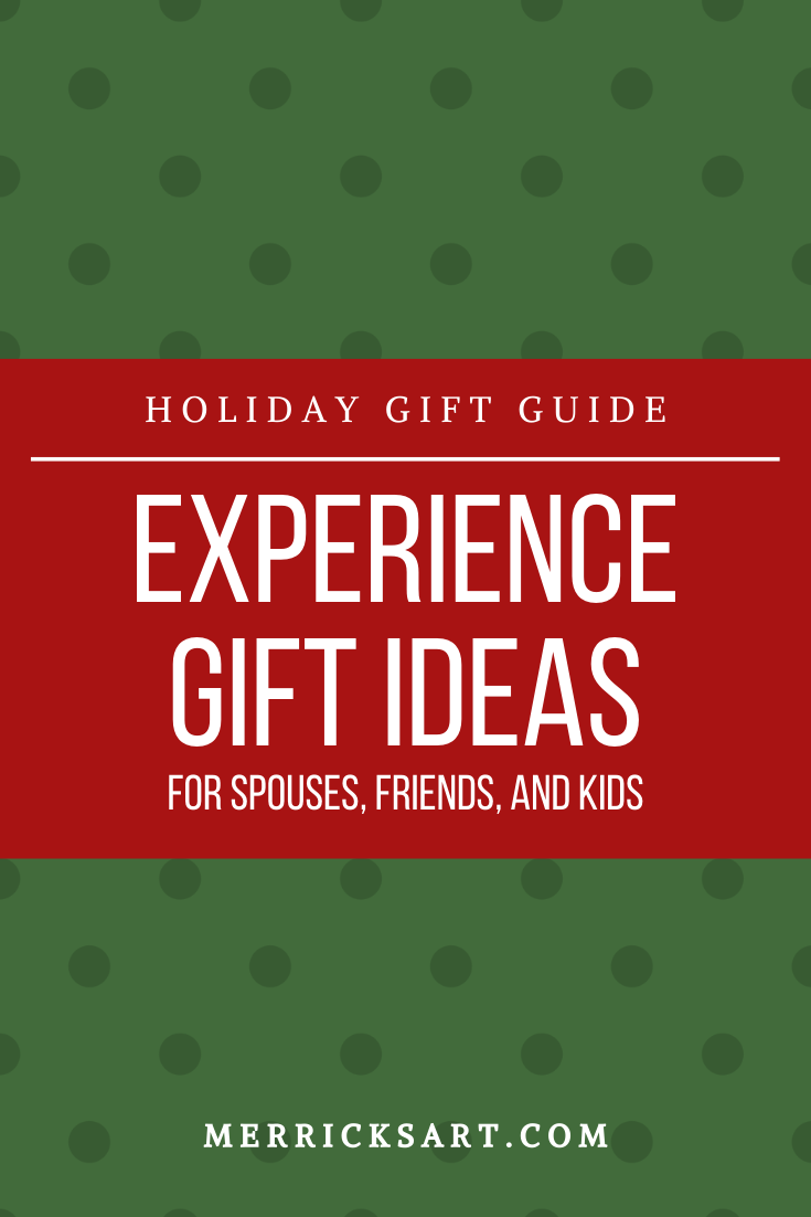60 Experience Gift Ideas For Spouses Friends And Kids Merrick S Art