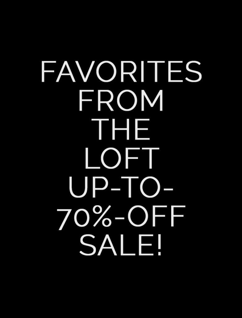 loft sale favorites